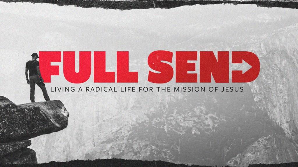FULL SEND Sermon Series