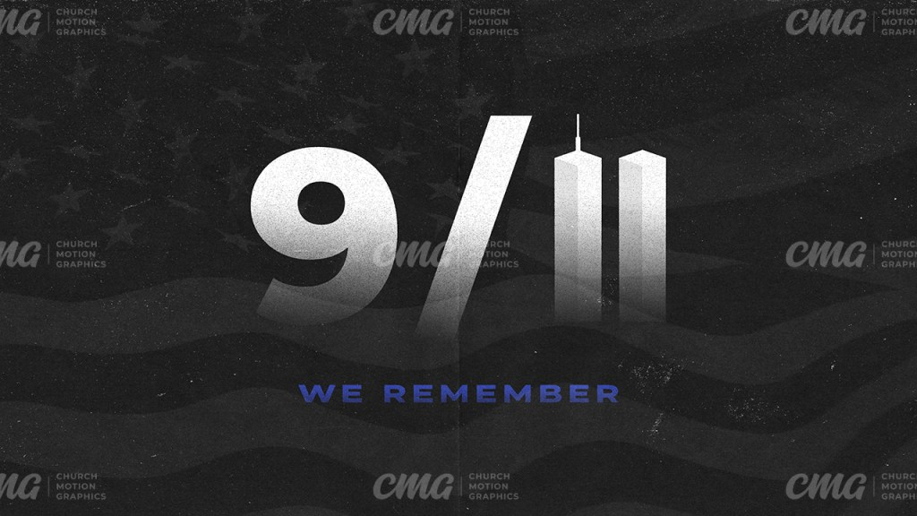 911 We Remember **This graphic is available for purchase from Church Motion Graphics: https://shop.churchmotiongraphics.com/library/template