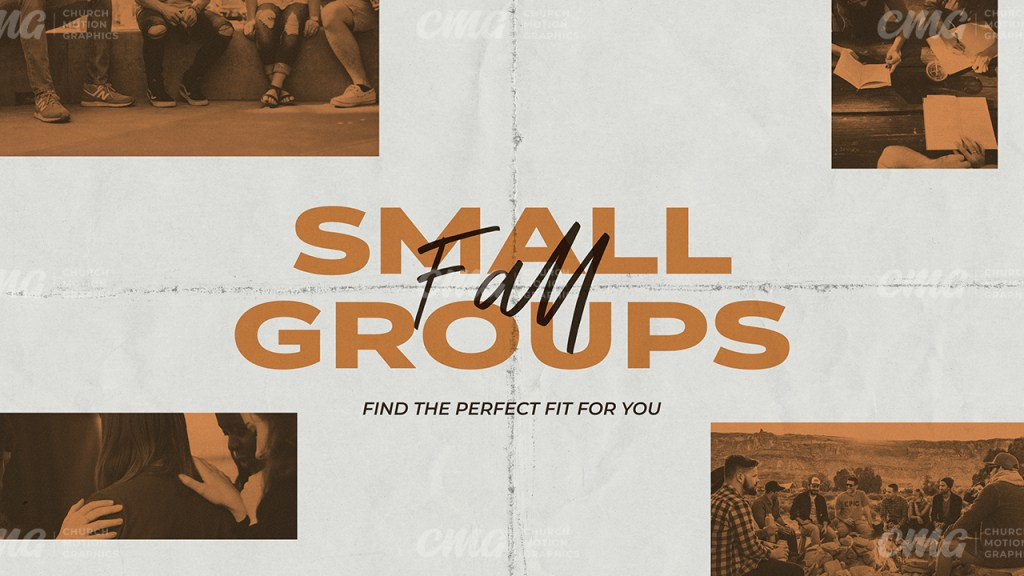 Fall Small Groups **This graphic is available for purchase from Church Motion Graphics: https://shop.churchmotiongraphics.com/library/template