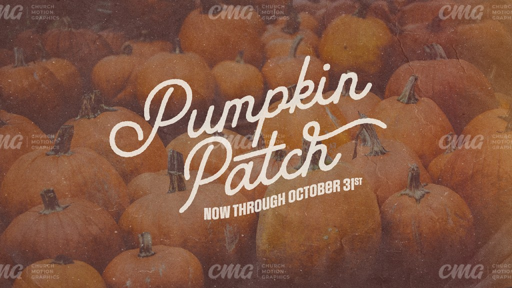 Pumpkin Patch **This graphic is available for purchase from Church Motion Graphics: https://shop.churchmotiongraphics.com/library/template