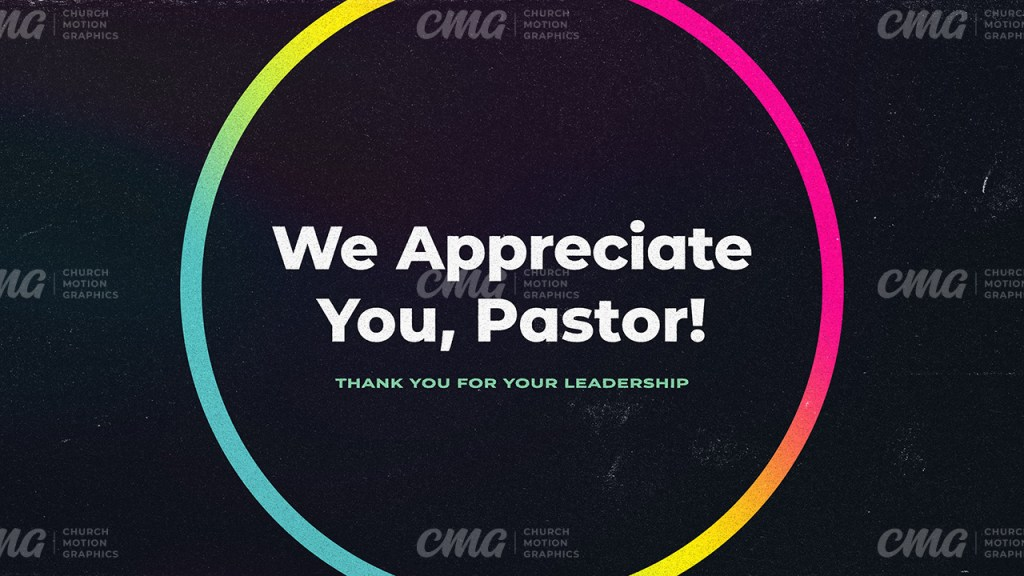 We Appreciate You Pastor **This graphic is available for purchase from Church Motion Graphics: https://shop.churchmotiongraphics.com/library/template
