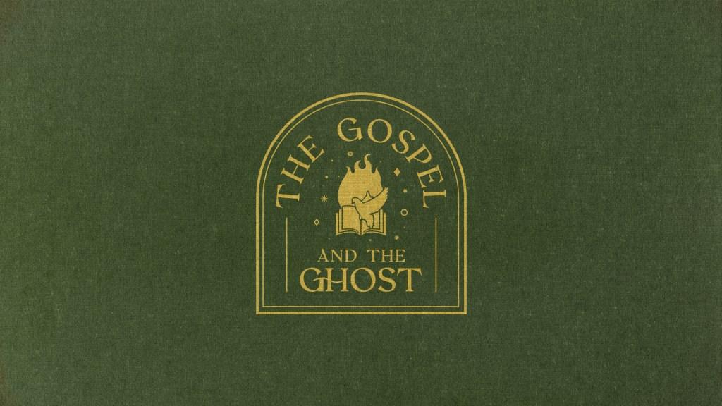 The Gospel & The Ghost - v7