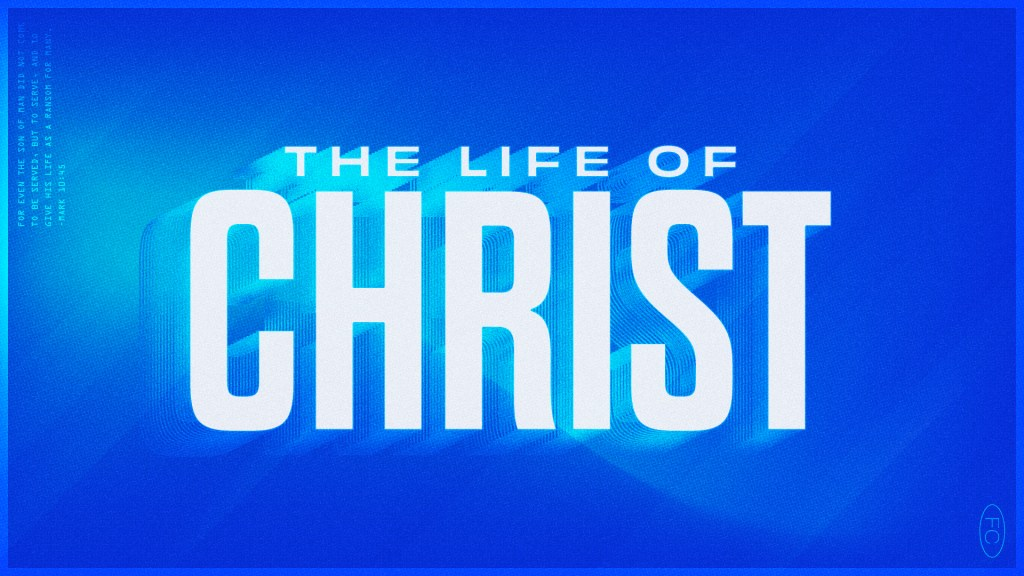 The Life Of Christ - Main