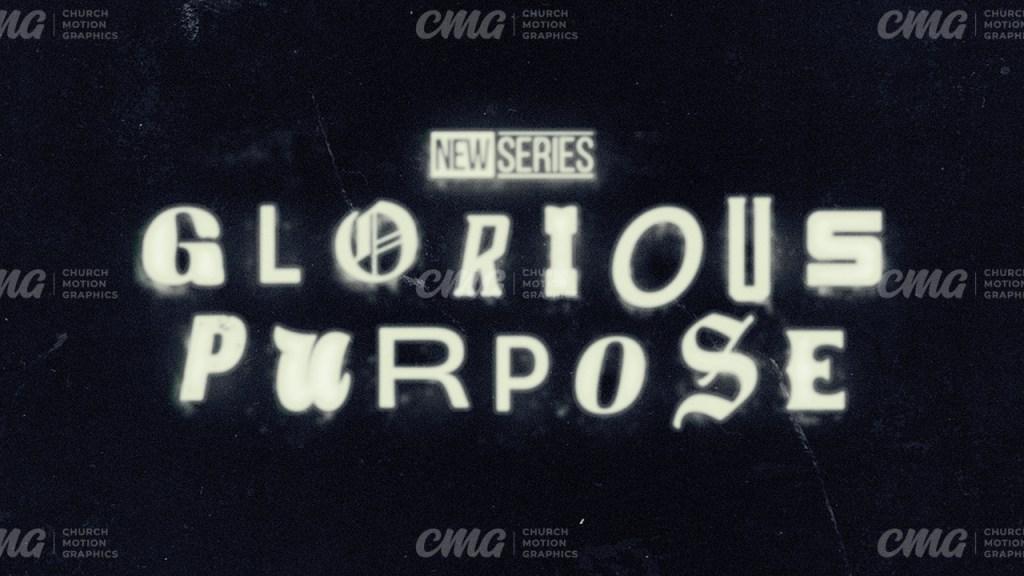 Glorious Purpose Black White Glowing Text-Subtitle