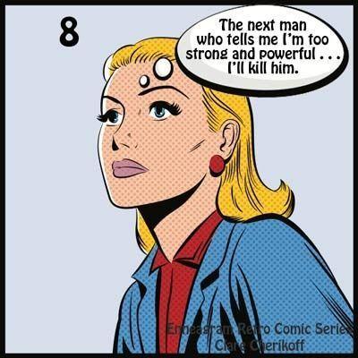 El próximo hombre que me diga que es demasiado fuerte y poderoso… lo mataré.