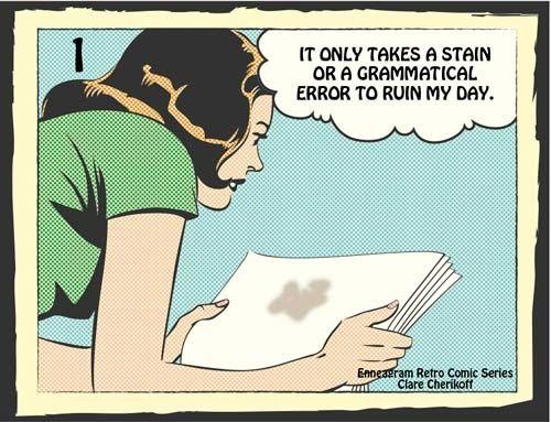 Con solo una mancha o error gramatical me arruinará el día.
