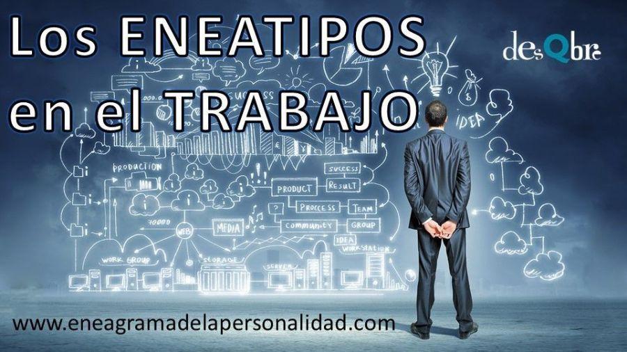 Los ENEATIPOS en el TRABAJO - Eneagrama en las empresas