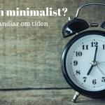 minimalist och tiden