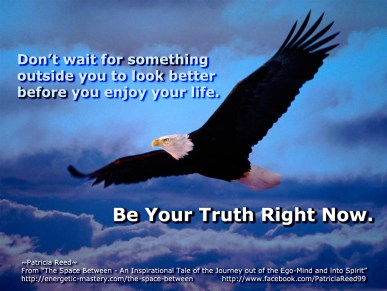 Be Your Truth Right Now