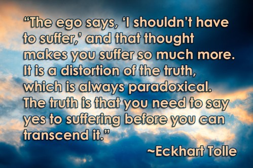 Eckhart Tolle Say Yes to Suffering