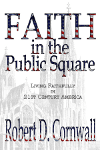 Faith in the Public Square by Bob Cornwall