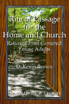 Rite of Passage for the Home and Church by D. Kevin Brown