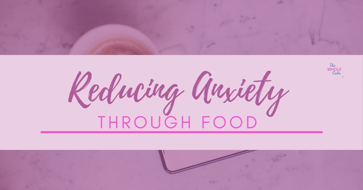lowering anxiety through food