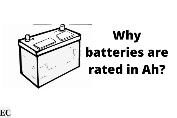 Why batteries are rated in Ah