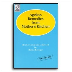Ageless Remedies from Mother's Kitchen