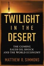 Peak oil book Twilight in the Desert by Matt Simmons
