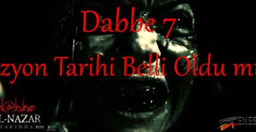 dabbe 7 vizyon tarihi
