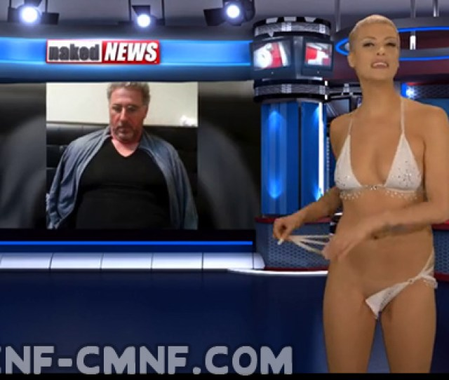 Naked News Video Sexy Female Reporter Strips While Telling You The News