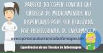 COFEN aprova Parecer normativo 145/2018: Entrega de medicamento em dispensário pode ser feita pela Enfermagem