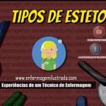 Conheça os Tipos de Estetoscópio!