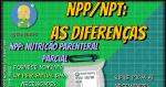 Nutrição Parenteral: As diferenças entre NPP e NPT
