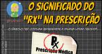 """O que Significa o símbolo """"Rx/Px"""" em uma Prescrição Médica?"""