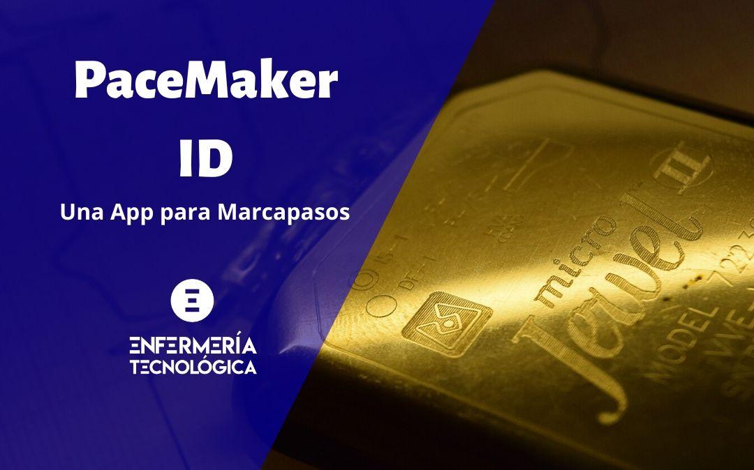 Pacemaker ID. Una App para los marcapasos.