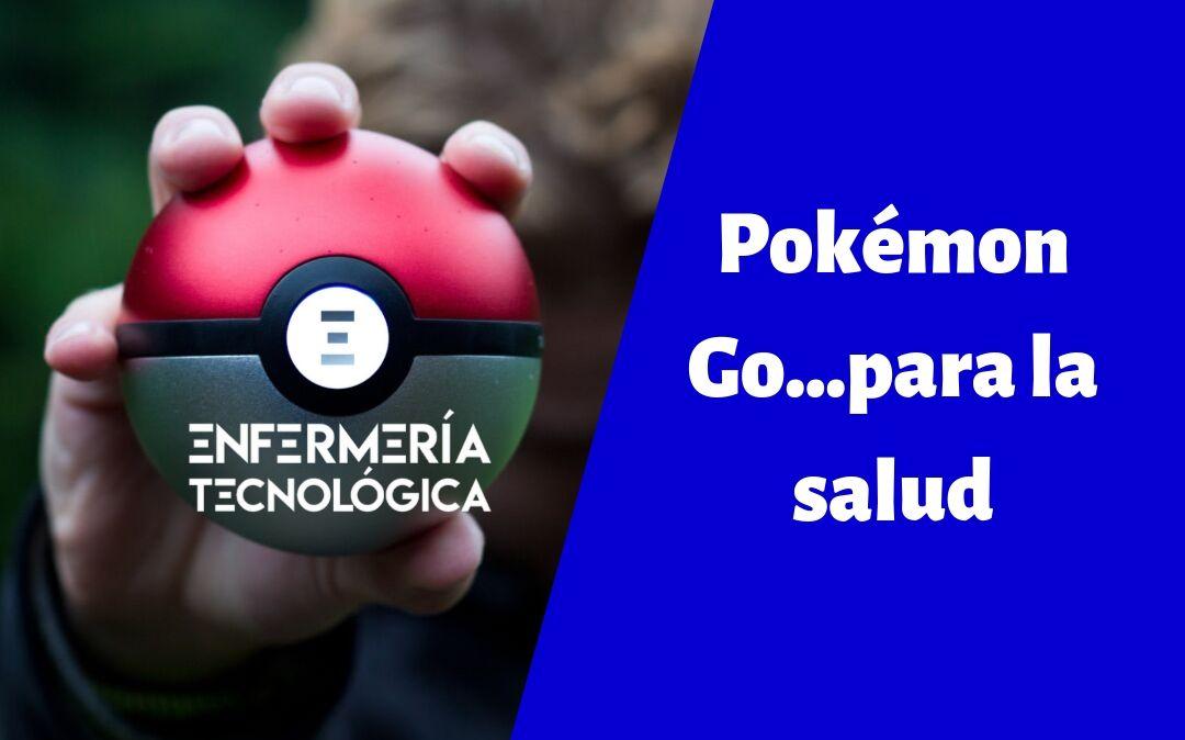Pokémon Go…para la salud