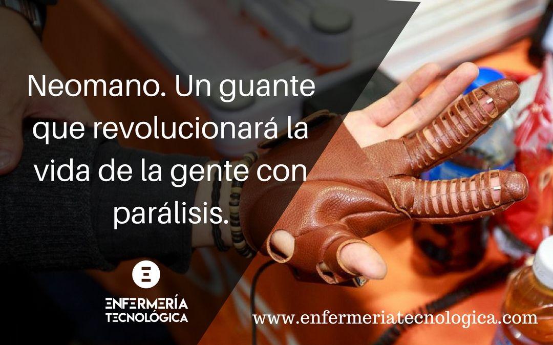 Neomano. Un guante que revolucionará la vida de la gente con parálisis