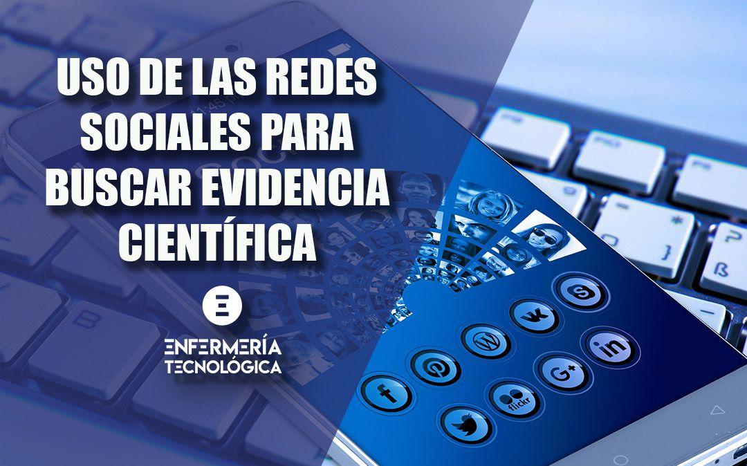 Uso de las Redes Sociales para uscar evidencia científica