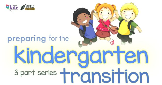 KITE will host Enfield's Transition to Kindergarten Virtual Series in April