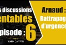 Discussions Rentables #6 – Arnaud : Pinel a encore frappé… ⚡