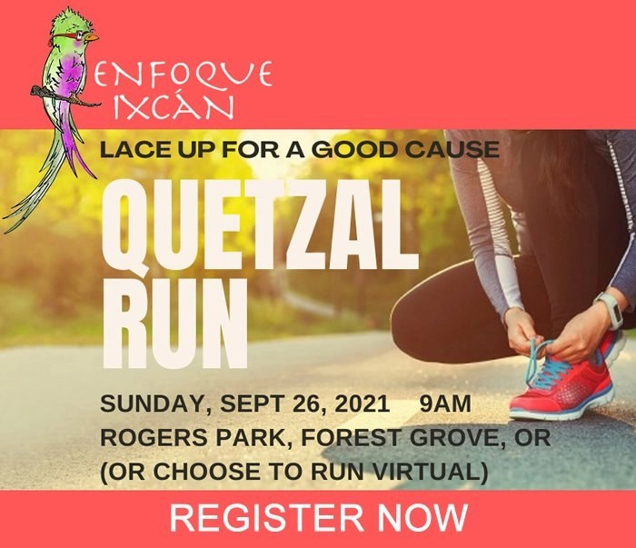 Lace up for a good cause at the QUETZAL RUN on Sunday, Sept 26 at 9am in Rogers Park, Forest Grove -- or virtually, wherever you choose!