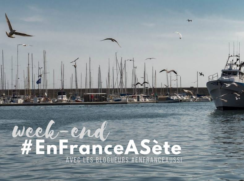 week-end à Sète #EnFranceAussi