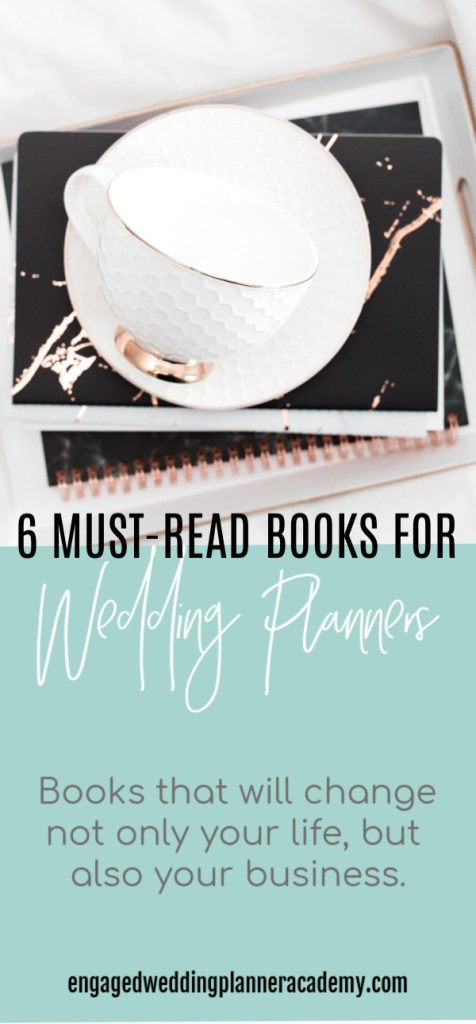 Here is a list of must-read books for wedding planners that will change not only your life, but also your business.6 Must-Read Books for Wedding Planners, become a wedding planner free printable, Books for Wedding Planners, Event Planner, how to become a wedding planner, Wedding Business, Wedding career, wedding planner business, Wedding Planner products, wedding planner tools