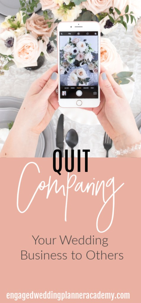 It's easy to fall into the trap of comparing your wedding business to others, but it won't help you serve your ideal client. Here is some practical advice. become a wedding planner tips, Event Planner, how to become a wedding planner, Wedding Business, Wedding career, wedding planner business, Wedding Planner Contracts, wedding planner education, Wedding Planner products, wedding planner seminar, wedding planner tools