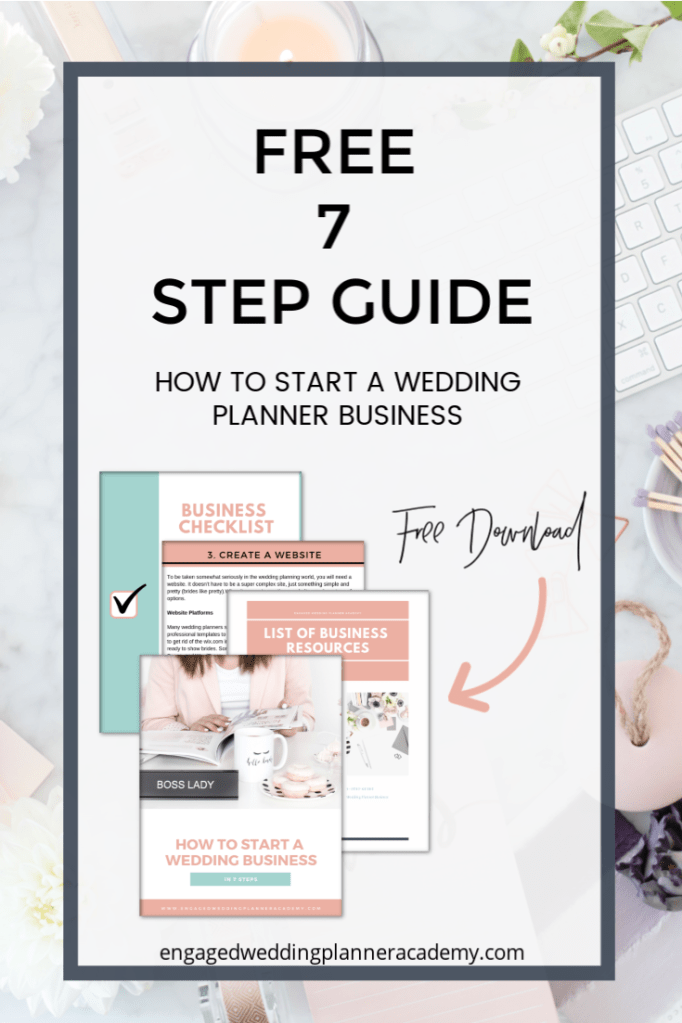 Free 7 Step Guide on how to start a wedding planner business. A 13 page download with resources, step details and a checklist. It's time to stop dreaming and start working towards your future.