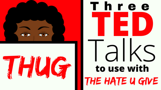 3 Ted Talks To Pair With The Hate U Give Engaging And Effective