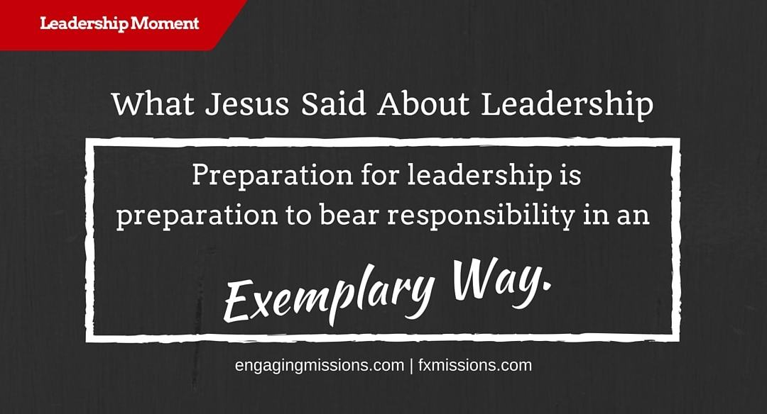 What Jesus Said About Leadership – Foundational Missions Leadership Moment # 41