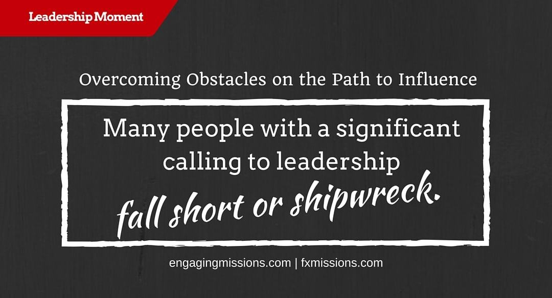 Overcoming Obstacles On The Path To Influence – Foundational Missions Leadership Moment # 42
