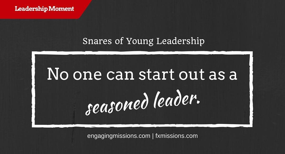 Snares Of Young Leadership – Foundational Missions Leadership Moment # 50