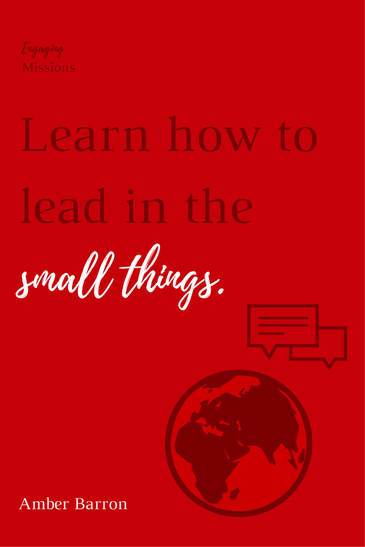 Learn how to lead in the small things.