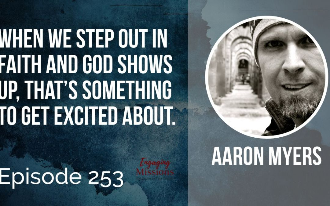 To Seek and Save: How to Love Muslims Like God Does, with Aaron Myers – EM252