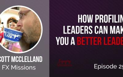 How Profiling Leaders Can Make You a Better Leader, with Scott McClelland – EM257