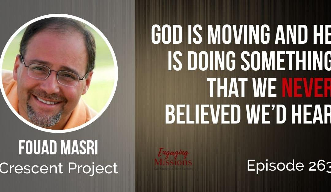 Crescent Project: How to Make the Good News Accessible to Muslims, with Fouad Masri – EM263
