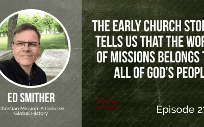 The Great Story: How Mission is for All People of God, with Ed Smither – EM273