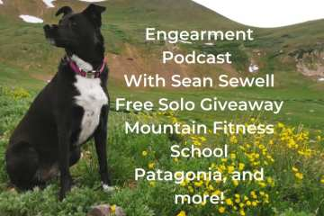 Engearment Podcast - Free Solo Red Rocks Giveaway, Mountain Fitness School, Patagonia 2