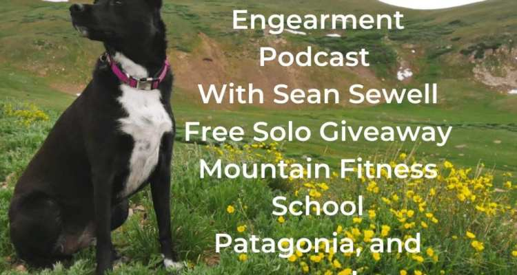 Engearment Podcast - Free Solo Red Rocks Giveaway, Mountain Fitness School, Patagonia 1