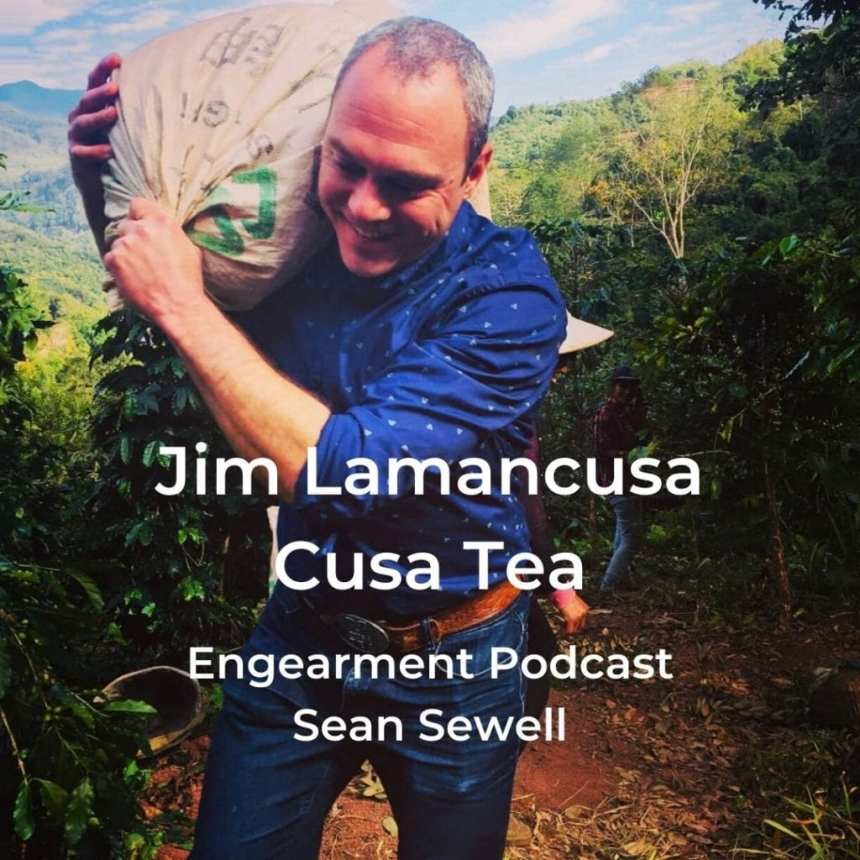 Engearment Podcast Sean Sewell and Jim Lamacusa of Cusa Tea 2