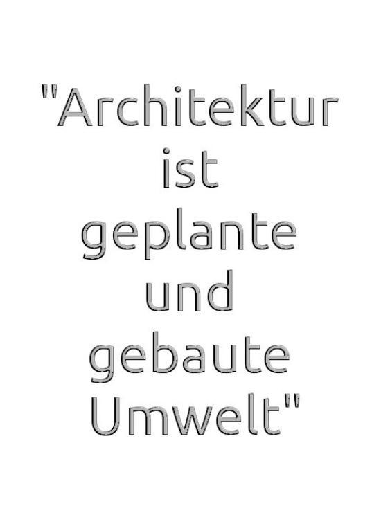 Architektur ist geplante und gebaute Umwelt I Jochen Engelhardt I Quelle: Scharf Digital Media